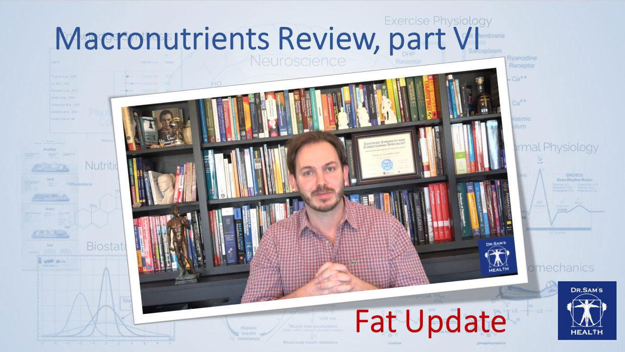 Macronutrients Review: Fat Update