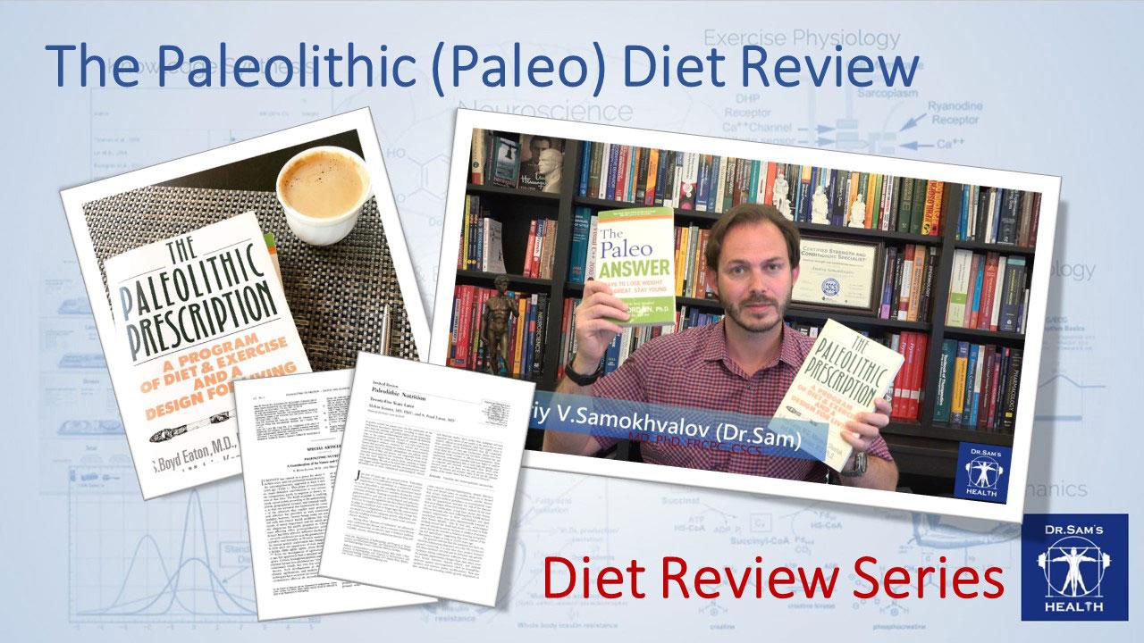 The Paleolithic (Paleo) Diet